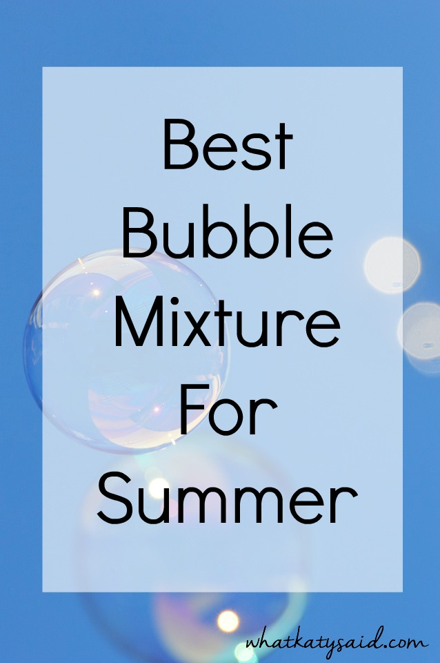 Best Bubble Mixture For Summer
